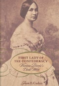 First Lady of the Confederacy: Varina Davis's Civil War (Paperback)