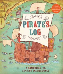 Pirate's Log: A Handbook for Aspiring Swashbuckers (Hardcover)