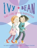 Ivy + Bean Take Care of the Babysitter (Paperback)