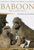 Baboon Metaphysics: The Evolution of a Social Mind (Paperback)