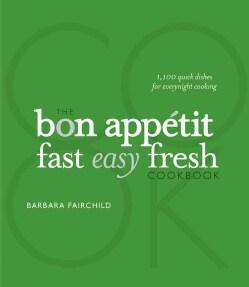 The Bon Appetit Fast Easy Fresh Cookbook (Hardcover)