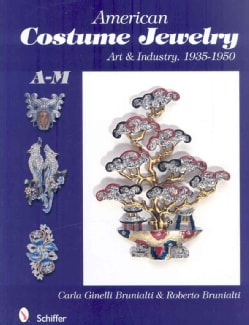 American Costume Jewelry: Art & Industry, 1935-1950, A-M (Hardcover)