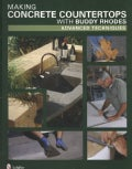 Making Concrete Countertops with Buddy Rhodes: Advanced Techniques (Hardcover)
