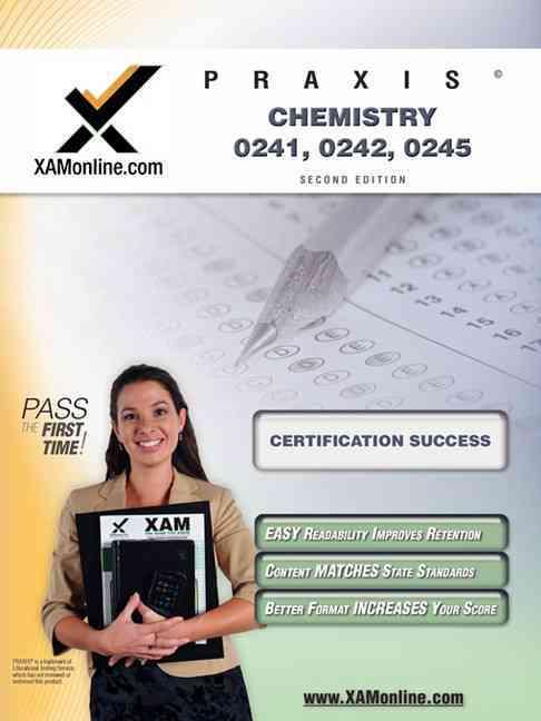 Praxis Chemistry 20241, 20242, 20245: Teacher Certification Exam (Paperback)
