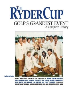 The Ryder Cup: Golf's Grandest Event ? a Complete History (Hardcover)