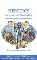 Heretics for Armchair Theologians (Paperback)