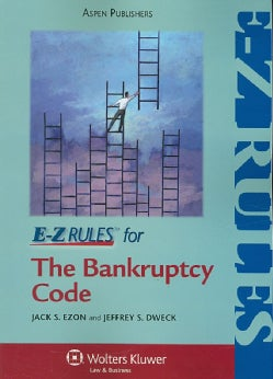 E-Z Rules for the Bankruptcy Code: With Selected Provisions from the Uniform Fraudulent Conveyances Act and Artic... (Paperback)