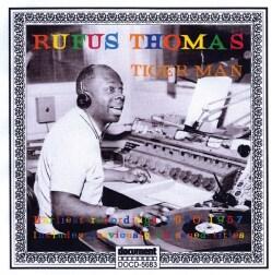Rufus Thomas - Tiger Man: Earliest Recordings: 1950-1957