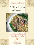 A Tradition of Soup: Flavors from China's Pearl River Delta (Paperback)
