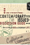 Coffeehouse Theology Contemporary Issues Discussion Guide: Reflecting on God in Everyday Life (Paperback)