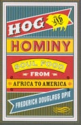 Hog & Hominy: Soul Food from Africa to America (Hardcover)