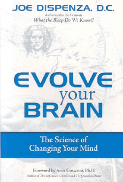 Evolve Your Brain: The Science of Changing Your Mind (Paperback)