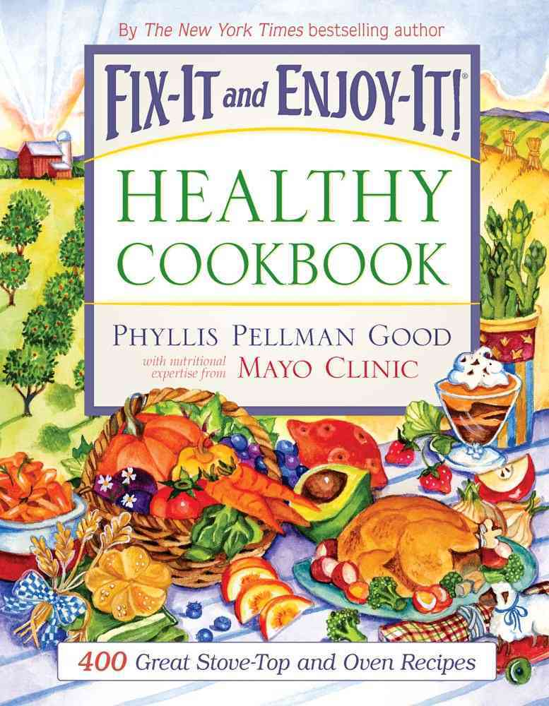 Fix-It and Enjoy-It Healthy Cookbook: 400 Great Stove-top and Oven Recipes (Paperback)