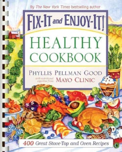 Fix-It And Enjoy-It! Healthy Cookbook: 400 Great Stove-top and Oven Recipes (Paperback)