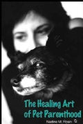 The Healing Art of Pet Parenthood (Paperback)
