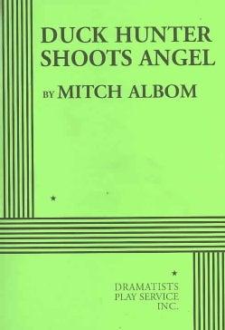 Duck Hunter Shoots Angel (Paperback)