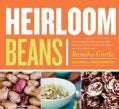 Heirloom Beans: Great Recipes for Dips and Spreads, Soups and Stews, Salads and Salsas, and Much More from Rancho... (Paperback)
