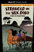 Stranger on the Silk Road: A Story of Ancient China (Hardcover)