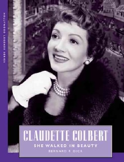 Claudette Colbert: She Walked in Beauty (Hardcover)