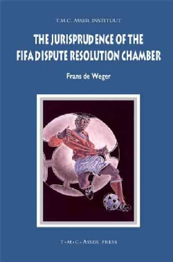 The Jurisprudence of the FIFA Dispute Resolution Chamber (Hardcover)