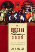 The Russian Heritage Cookbook: A Culinary Tradition Preserved Through 360 Authentic Recipes (Hardcover)