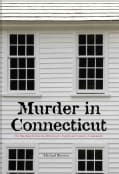 Murder in Connecticut: The Shocking Crime That Destroyed a Family and United a Community (Hardcover)