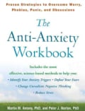 The Anti-Anxiety Workbook: Proven Strategies to Overcome Worry, Phobias, Panic, and Obsessions (Paperback)