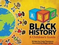 The ABCs of Black History: A Children's Guide (Paperback)