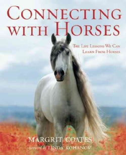 Connecting with Horses: The Life Lessons We Can Learn from Horses (Paperback)