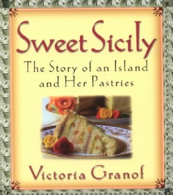 Sweet Sicily: The Story of an Island and Her Pastries (Hardcover)