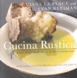 Cucina Rustica: Simple, Irresistible Recipes in the Rustic Italian Style (Paperback)