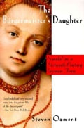 The Burgermeister's Daughter: Scandal in a Sixteenth-Century German Town (Paperback)