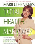 Marilu Henner's Total Health Makeover: 10 Steps to Your Best Body (Paperback)