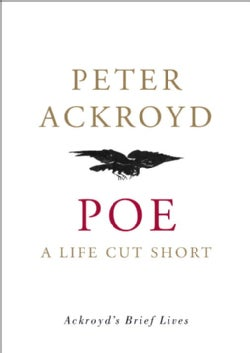 Poe: A Life Cut Short (Hardcover)