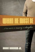 What He Must Be: ...if He Wants to Marry My Daughter (Paperback)