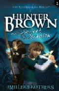 Hunter Brown and the Secret of the Shadow (Paperback)
