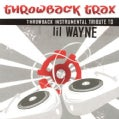 Various - Throwback Trax: Lil Wayne