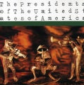 Presidents of the United States of America - The Presidents of The United States of America