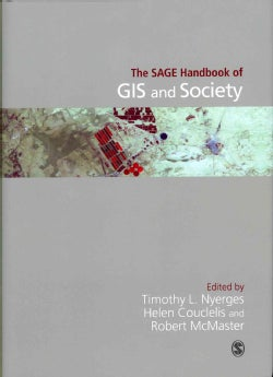 The SAGE Handbook of GIS and Society (Hardcover)