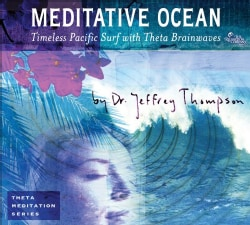 Dr. Jeffrey Thompson - Meditative Ocean