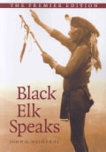 Black Elk Speaks: Being the Life Story of a Holy Man of the Oglala Sioux, the Premier Edition (Paperback)