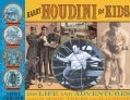 Harry Houdini for Kids: His Life and Adventures With 21 Magic Tricks and Illusions (Paperback)