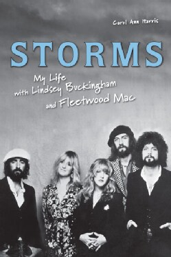 Storms: My Life With Lindsey Buckingham and Fleetwood MAC (Paperback)