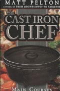 The Cast Iron Chef: Main Course (Paperback)
