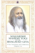 Maharishi Mahesh Yogi on the Bhagavad-Ghita: A New Translation and Commentary, Chapters 1-6 (Paperback)