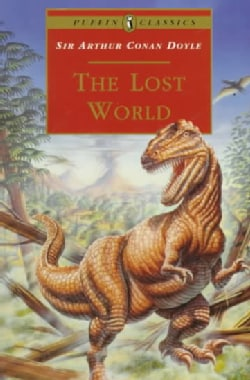 The Lost World: Being an Account of the Recent Amazing Adventures of Professor E. Challenge (Paperback)