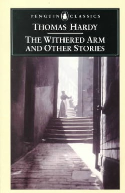 The Withered Arm and Other Stories: 1877-1888 (Paperback)