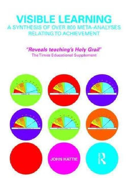 Visible Learning: A Synthesis of over 800 Meta-analyses Relating to Achievement (Paperback)