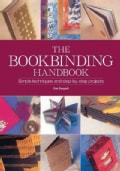 The Bookbinding Handbook: Simple Techniques and Step-by-Step Projects (Hardcover)