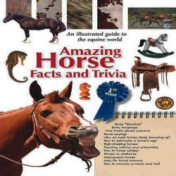 Amazing Horse Facts and Trivia: An Illustrated Guide to the Equine World (Spiral bound)